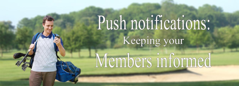 Golf Club App - Push Notifications - Keeping your members informed